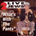 The 2 Live Jews Drop Their Pants with a New Single