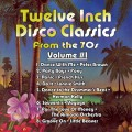 Twelve Inch Disco Classics From the '70s Volume 1