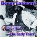 Benny Latimore The Early Years