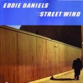 Eddie Daniels - Street Wind