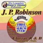 J. P. Robinson Classic R&B from the 1960s