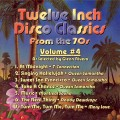 Twelve Inch Disco Classics from the '70s Volume 4
