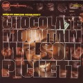 Wilson Pickett - Chocolate Mountain